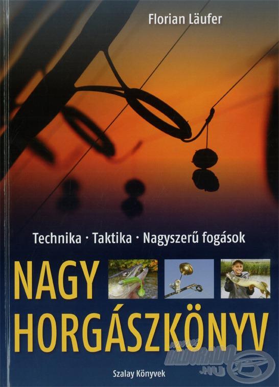 Kezdő és haladó horgászoknak ajánlott, kötelező olvasmány