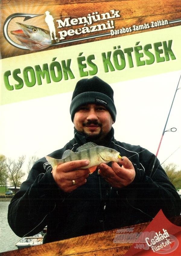 Praktikus csomók és kötések találhatók a könyvben, amelyek nélkülözhetetlenek a horgászat alapjainak elsajátításához