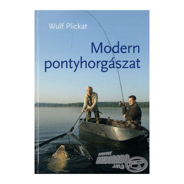 Wulf Plickat Modern pontyhorgászat